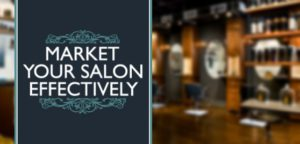 Marketing Ideas for Your Salon